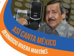 Así canta México con Bernardo Rivera